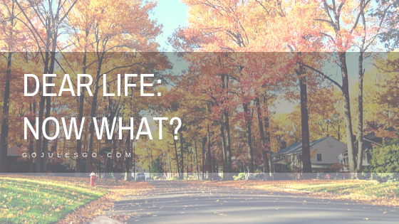 Dear-Life-Now-What_Go-Jules-Go_Title-graphic_14NOV2018
