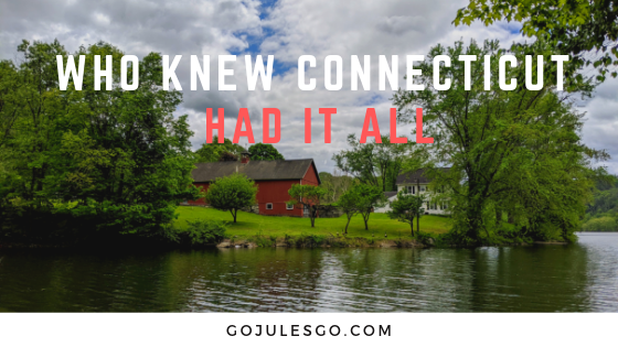 Go Jules Go I Never Knew Connecticut Had it All Title Graphic 29MAY2019