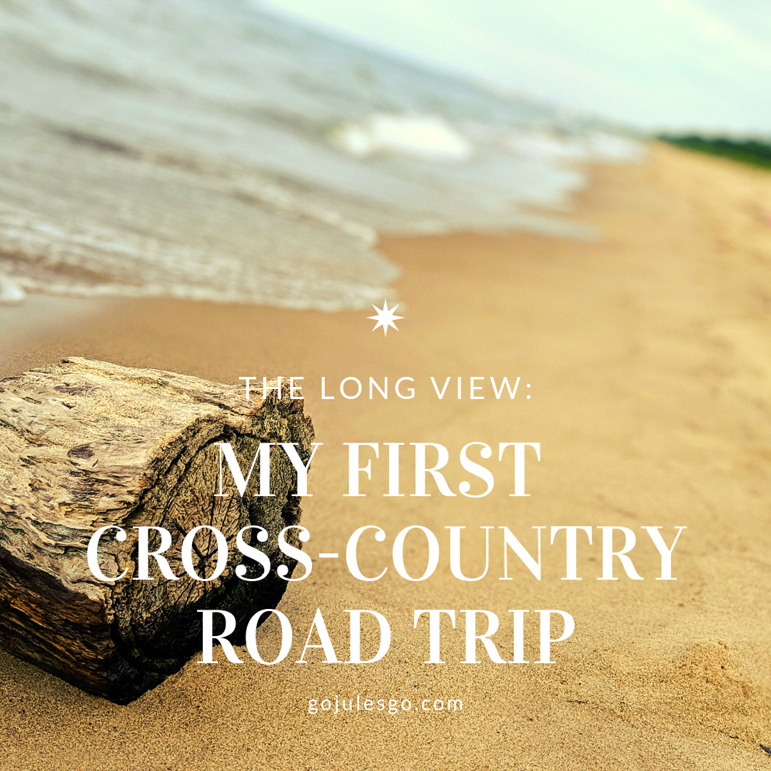 Go Jules Go The Log View My First Cross Country Road Trip title graphic 12JUN2019
