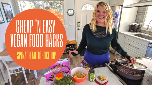 The Vegan Dollar YouTube thumbnail cheap 'n easy vegan food hacks Spinach Artichoke Dip_12OCT19