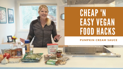 The Vegan Dollar YouTube thumbnail cheap n easy vegan food hacks_8OCT2019