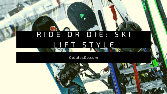 Go Jules Go Title Graphic Ride or Die_ Ski Life Style 29JAN20