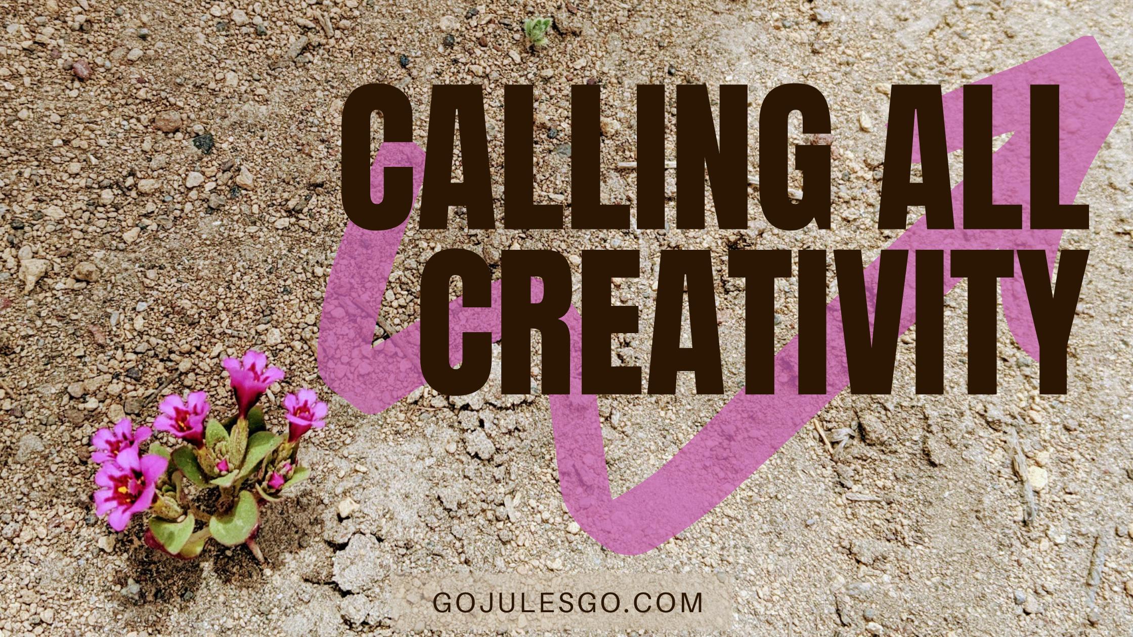 Go Jules Go title graphic Calling All Creativity_8JUL20